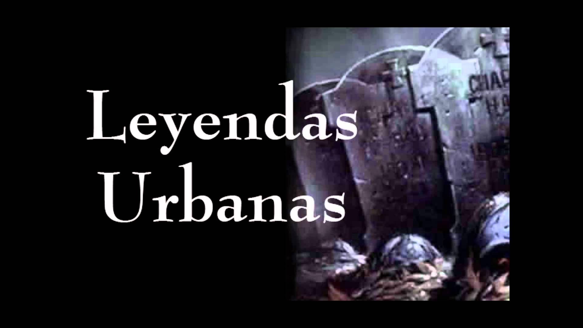 leyendas urbanas